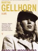 Martha Gellhorn: A Life by Caroline Moorehead