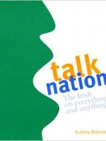 Talk Nation, The Irish on Everything and Anything by Aubrey Malone